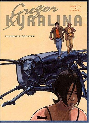 Grégor Kyralina, Tome 2 : Amour éclairé