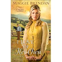 A Love of Her Own (Heart of the West Book #3): A Novel