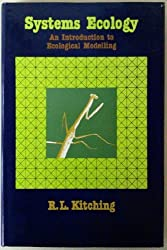 Systems Ecology: An Introduction to Ecological Modelling by R L Kitching (1983-01-01)