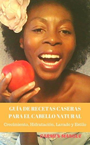 Guía de recetas caseras para el cabello natural por Carmen Mangue