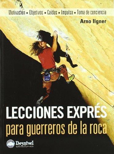 Lecciones express para guerreros de la roca (Manuales Desnivel)