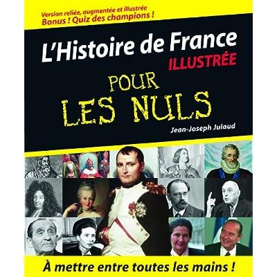 L'Histoire de France Pour les Nuls, version illustrée, reliée