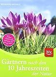 Gärtnern nach den 10 Jahreszeiten der Natur