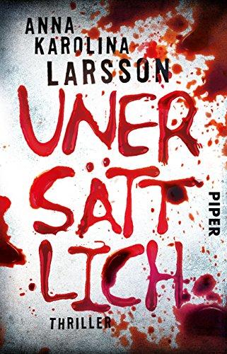 Larsson, Anna Karolina: Unersättlich