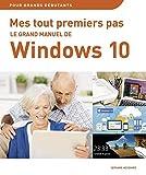 Mes tout premiers pas - Le grand manuel de Windows de Windows 10