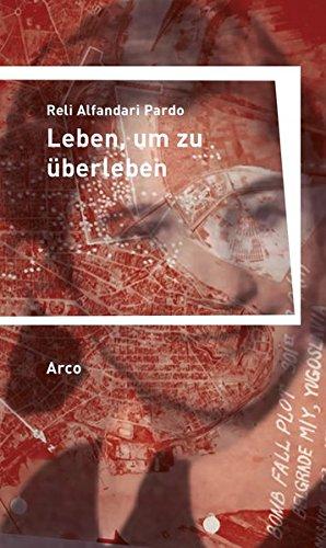 Leben, um zu überleben: Aus dem Französischen von Nicola Denis. Hrsg. von Brigitte van Kann und mit einem Nachwort von Magdalena Saiger.