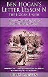 Ben Hogan's Letter Lesson N - The Hogan Finish: The Completion Of A Pivot Driven Swing - The Concentric Circles Golf Swing (Ben Hogan's Letter Lessons Book 5)