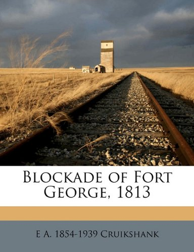Blockade of Fort George, 1813 Volume no.3