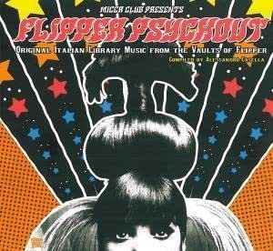 Flipper Psychout: Original Italian Library Music from the Vaults of Flipper by Various Artists (2010) Audio CD