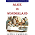 Alice in Wonderland (Complete and Illustrated): with Free Audiobook (English Edition)