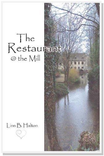 The Restaurant @ the Mill by Linn B. Halton (2012-07-16)