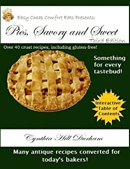 Pies, Savory and Sweet (Easy, Cheap Comfort Eats) (English Edition) de [Durham, Cynthia Hill]