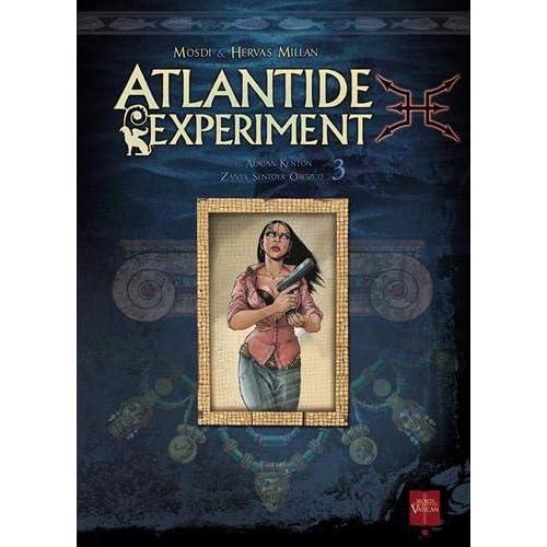 Atlantide Experiment, Tome 3 : Adrian Kenton - Zanya Sentoya Orozco
