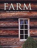 Farm. Architektur und Tradition amerikanischer Farmhäuser.,Fotos von Paul Rocheleau. Deutsche Übersetzung Wolfgang Himmelberg.