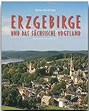 Reise durch das ERZGEBIRGE und das SÄCHSISCHE VOGTLAND - Ein Bildband mit über 210 Bildern - STÜRTZ Verlag