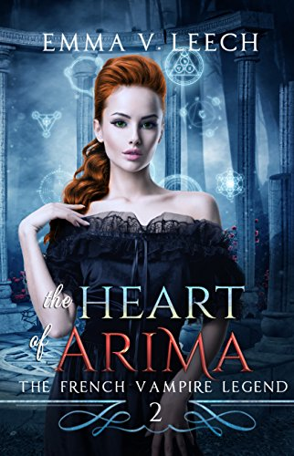 The Heart of Arima. (The French Vampire Legend Book 2) (English Edition)