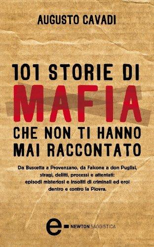101 storie di mafia che non ti hanno mai raccontato (eNewton Saggistica)