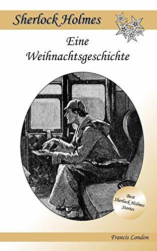 Eine Weihnachtsgeschichte: Ein Sherlock Holmes Abenteuer (Francis London's Sherlock Holmes) (Religiöse Weihnachten Spielt)