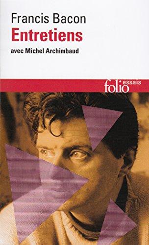 Entretiens avec Michel Archimbaud (Folio Essais) par Francis Bacon