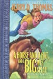 A Horse, a Hat, and a Big Wet Splat! and Other Stories (Great Stories for Kids) by Jerry D. Thomas (2000-01-02)