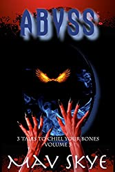 Abyss: A Horror Short Story Collection (3 Tales to Chill Your Bones Book 5)