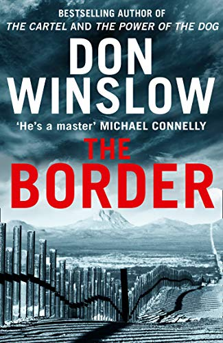 The Border: The Final Gripping Thriller in the Bestselling Cartel Trilogy par Don Winslow
