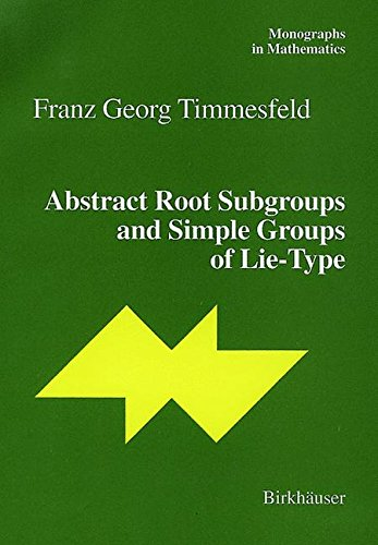 Abstract Root Subgroups and Simple Groups of Lie-Type (Monographs in Mathematics)