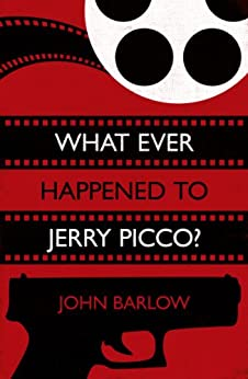 What Ever Happened to Jerry Picco? (Jack Storm Mystery #1) by [Barlow, John]