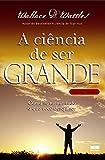A Ciência De Ser Grande (Em Portuguese do Brasil)