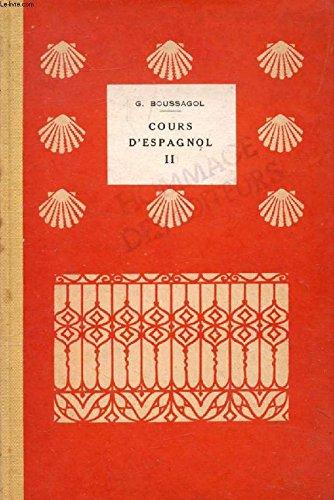 Cours d'espagnol, 2e volume, españa: antaño ...