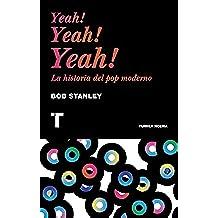Yeah! Yeah! Yeah! La historia del pop moderno (Noema)