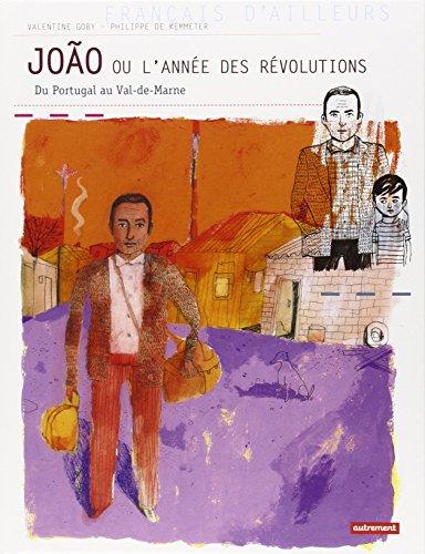 Joao ou l'année des révolutions : Du Portugal au Val-de-Marne