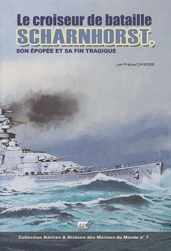 Le Croiseur de bataille Scharnhorst : Son pope et sa fin tragique