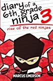 Diary of a 6th Grade Ninja 3: Rise of the Red Ninjas