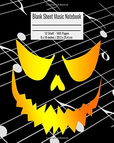 (Blank Sheet Music Notebook: 100 Pages 12 Staff Music Manuscript Paper Scary Halloween Face Cover 8 x 10 inches / 20.3 x 25.4 cm)