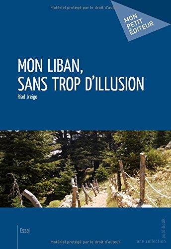 Mon Liban, sans trop d'illusion