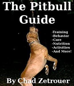 The Pitbull Guide by [Zetrouer, Chad]