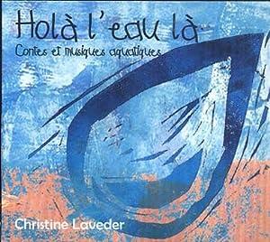 """Afficher """"Hola l'eau la"""""""