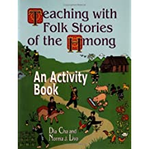 Teaching with Folk Stories of the Hmong: An Activity Book (Learning Through Folklore Series)