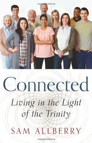 Connected: Living in the Light of the Trinity por Sam Allberry