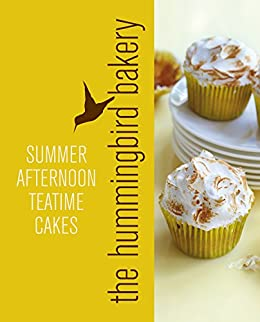 Hummingbird Bakery Summer Afternoon Teatime Cakes: An Extract from Cake Days by [Malouf, Tarek]
