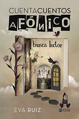 Cuentacuentos afónico busca lector eBook: Eva Ruiz: Amazon.es ...