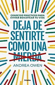 Deja de sentirte como una mierda par Andrea Owen