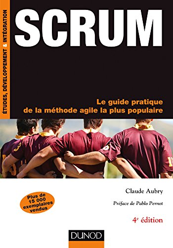 Scrum - 4e éd.- Le guide pratique de la...