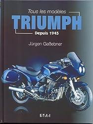Tous les modèles Triumph depuis 1945