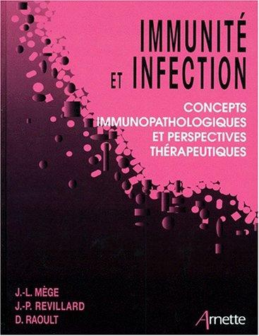 IMMUNITE ET INFECTION. Concepts immunopathologiques et perspectives thrapeutiques