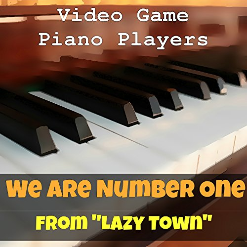 """We Are Number One (from """"Lazy Town"""")"""