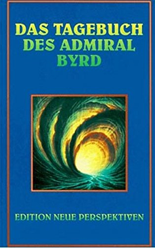 Das Tagebuch des Admiral Byrd (Edition Pandora) (Edition Pandora / Andere Realitäten)