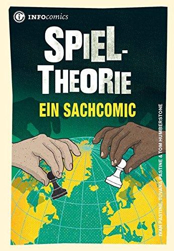 Spieltheorie: Ein Sachcomic (Infocomics)