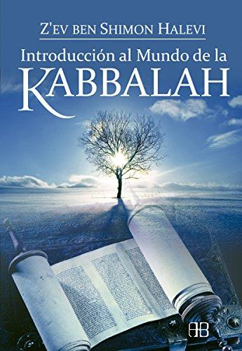 Introducción al Mundo de la Kabbalah por Zév Ben Shimon Halevi